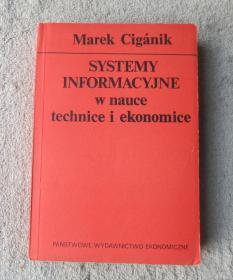 Systemy informacyjne w nauce, technice i ekonomice  科学,技术和经济学中的信息系统(波兰语原版)