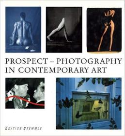 Prospect: Photography in Contemporary Art