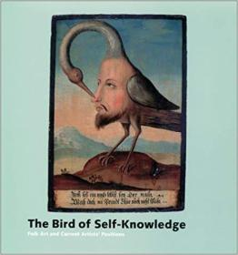 The Bird of Self-Knowledge: Folk Art and Current Artists' Positions