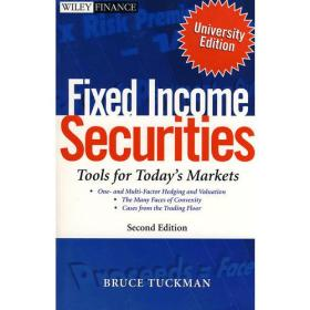 Fixed income securities : tools for today's markets, second edition, university edition固定收入证券:今日市场的工具 第2版