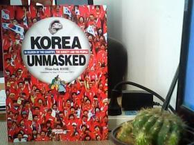 Korea Unmasked: In Search of the Country, the Society and the People(彩色外文版 平装本)