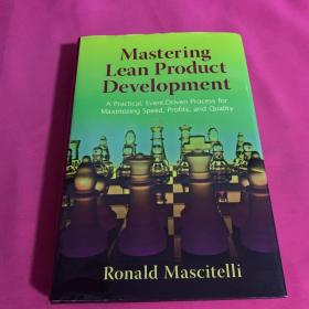 掌握精益产品开发技术 Mastering Lean Product Development: A Practical, Event-Driven Process for Maximizing