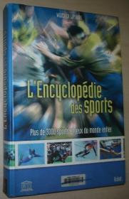 法语原版书 LEncyclopédie des sports : Plus de 3000 sports et jeux du monde entier 大型精装本 Relié 2005 de Wojciech Liponski