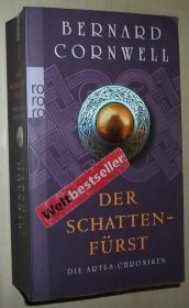 德语原版畅销历史小说 Der Schattenfürst (Die Artus-Chroniken, Band 2) Taschenbuch 平装本 2009 von Bernard Cornwell  (Autor), Gisela Stege (Übersetzer)