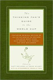 The Thinking Fans Guide to the World Cup