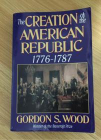 The Creation of the American Republic, 1776-1787 美利坚共和国的缔造:1776-1787 9780393310405 039331040X