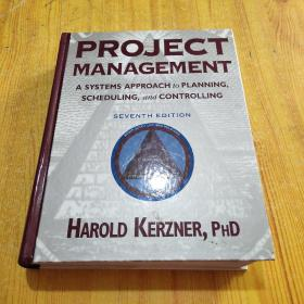 Project Management: A Systems Approach to Planning, Scheduling, and Controlling, 7th Edition 项目管理:计划、进度和控制的系统方法 精装