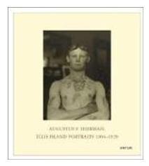 Augustus F. Sherman: Ellis Island Portra
