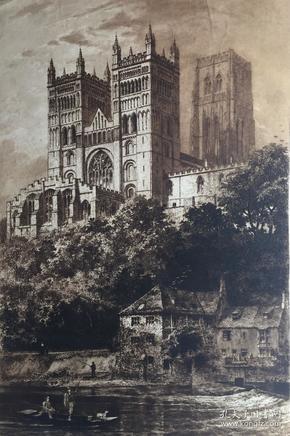 19世纪大型单色蚀刻铜版画《杜伦大教堂》带印戳和版画家的铅笔签名 79.2厘米*56.8厘米