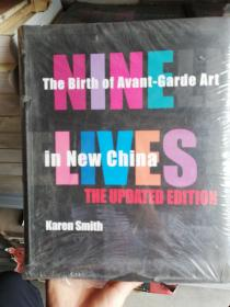 NINE LIVES THe Birth of Avant-Garde Art in New China  THE UPDATED EDITION  Karen SMith