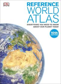 英文原版 DK Reference World Atlas: Everything You Need to Know About Our Planet Today 参考世界地图集:关于我们今天的星球一切你需要知道的