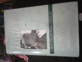 John Dewey: an  Intellectual portrait