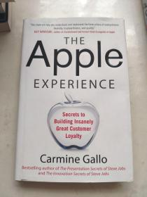 The Apple Experience:Secrets to Building Insanely Great Customer Loyalty