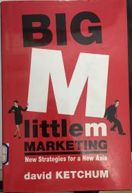 Big M, Little M Marketing New Strategies for a New Asia