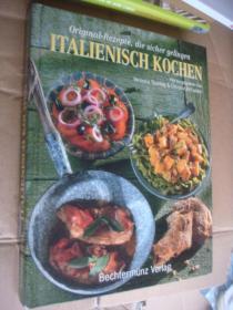 Original-Rezepte,die sicher gelingen - ITALIENISCH KOCHEN  德文原版  《意大利烹饪》精装小8开  大图文册