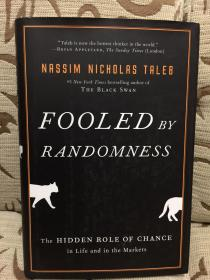 Fooled by Randomness: The Hidden Role of Chance in Life and in the Markets by Nassim Nicholas Taleb - 塔勒布 《隨機的致富陷阱:市場和生活中隱藏的機會》