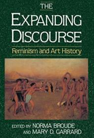The Expanding Discourse: Feminism And Art History