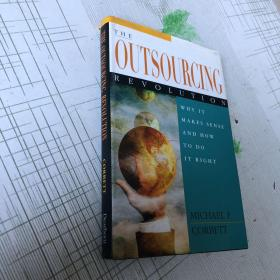 The Outsourcing Revolution: Why it Makes Sense and How to do it Right