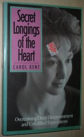 英文原版书 Secret Longings of the Heart 平装本 Paperback –1992 by Carol Kent (Author)