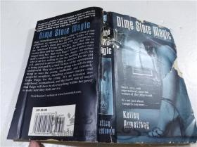 原版英法德意等外文书  DIME STORE MAGIC KELLEY RRMATRONG BANTAM BOOKS 2004年 小32开平装