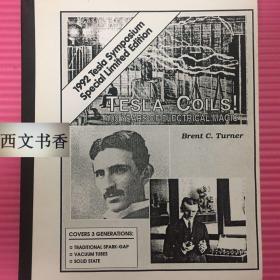 稀缺本,极其珍贵,世界著名的发明家、物理学家、机械工程师尼古拉·特斯拉著《特斯拉线圈,100年的电魔法》大量插图,约1992年出版