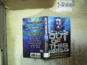 OUT OF THIS WORLD  32开本