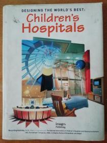 Designing the word s best:children s hospitals