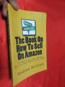 The Book on How to Sell on Amazon: You Want to Make Money Online You Need to Be There  【详见图】
