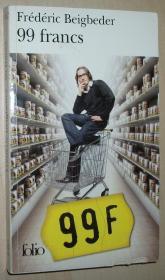 法语原版小说 99 francs 平装本 Poche – 2004 de Frédéric Beigbeder