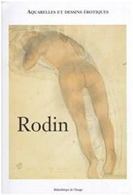 Rodin: Aquarelles Et Dessins Erotiques