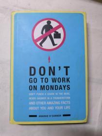 DON`TGO TO WORK ON MONDARY