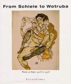 From Schiele to Wotruba: Works on Paper 1908 to 1938