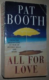 英文原版书 All for Love 平装本 Paperback –1995 by Pat Booth  (Author)