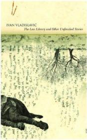 The Loss Library and Other Unfinished Stories精装英文原版书