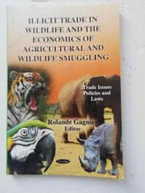 ILLICIT TRADE IN WILDLIFE AND THE ECONOMICS OF AGRICULTURAL AND WILDLIFE SMUGGLING【野生动物的非法贸易与农业和野生动物走私的经济学】
