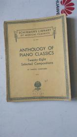 老乐谱  外文原版  SCHIRMERS LIBRARY OF MUSICAL CLASSICS vol.1263 席默音乐经典图书馆  ANTHOLOGY OF PIANO CLASSICS Twenty-Eight Selected Compositions
