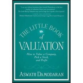 THE LITTLE BOOK OF VALUATION: HOW TO VALUE A COMPANY PICK A STOCK AND PROFIT