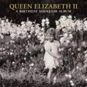 Queen Elizabeth II: A Birthday Souvenir Album