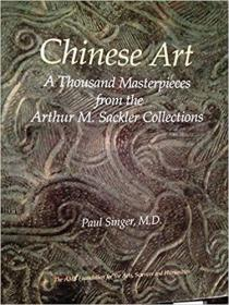 Chinese art: A thousand masterpieces from the Arthur M. Sackler collections  赛克勒收藏的一千件中国艺术精品