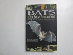 BATS of the Rocky Mountain West (落基山西部的蝙蝠) 大32开英文原版