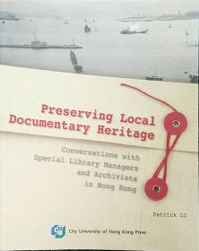 Preserving Local Documentary Heritage—Conversations with Special Library Managers and Archivists in Hong Kong