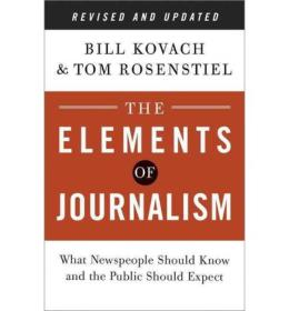 The Elements of Journalism, Revised and Updated 3rd Edition:What Newspeople Should Know and the Public Should Expect