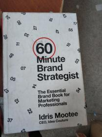 特价现货~60-Minute Brand Strategist : The Essential Brand Book for Marketing Professionals