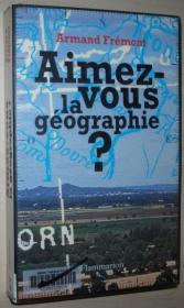 法语原版书 Aimez-vous la géographie ? / Broché – 2005/  de Armand Frémont  (Auteur)
