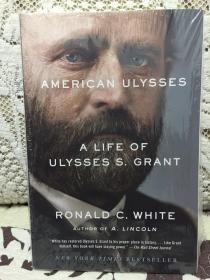 American Ulysses: A Life of Ulysses S. Grant - 尤利西斯 格兰特传记 by Ronald White