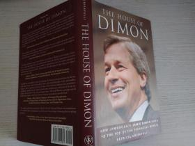 The House of Dimon:How JPMorgans Jamie Dimon Rose to the Top of the Financial World【实物拍图】