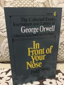 Collected Essays, Journalism And Letters Of George Orwell, Vol. 4, 1945-1950 - 奥威尔散文、日记和书信集 卷四 In front of your nose