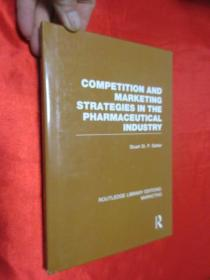 Competition and Marketing Strategies in the Pharmaceutical Industry      (小16开,硬精装) 【详见图】