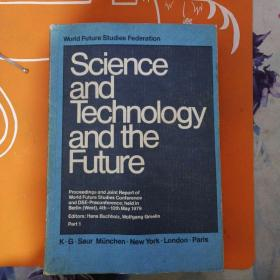 SCIENCE AND TECHNOLOGY AND THE FUTURE