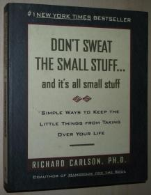 英文原版书 Don't Sweat the Small Stuff-- and it's All Small Stuff: Simple Ways to Keep the Little Things from Taking over Your Life (Don't Sweat the Small Stuff .. by Richard Carlson